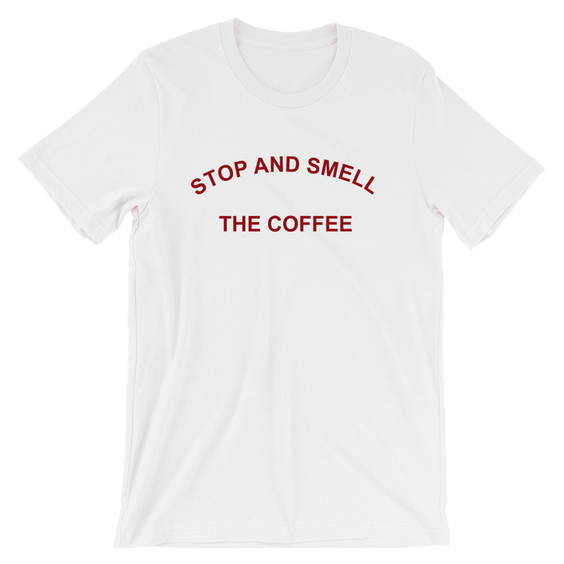 """Stop and Smell the Coffee"", Unisex T-Shirt"