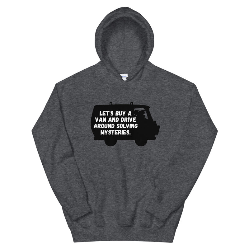 Let's Buy A Van And Drive Around Solving Mysteries Scooby Doo Unisex Hoodie