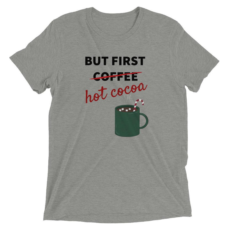 But First Hot Cocoa Short Sleeve   T-Shirt