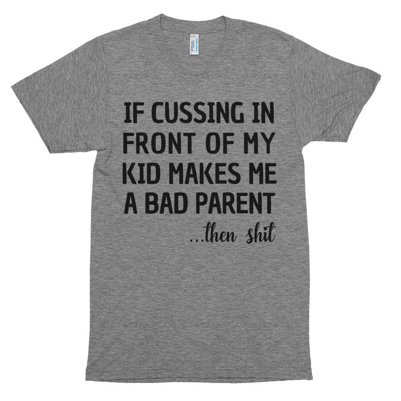 Cussing In Front Of My Kid Short Sleeve   T-Shirt