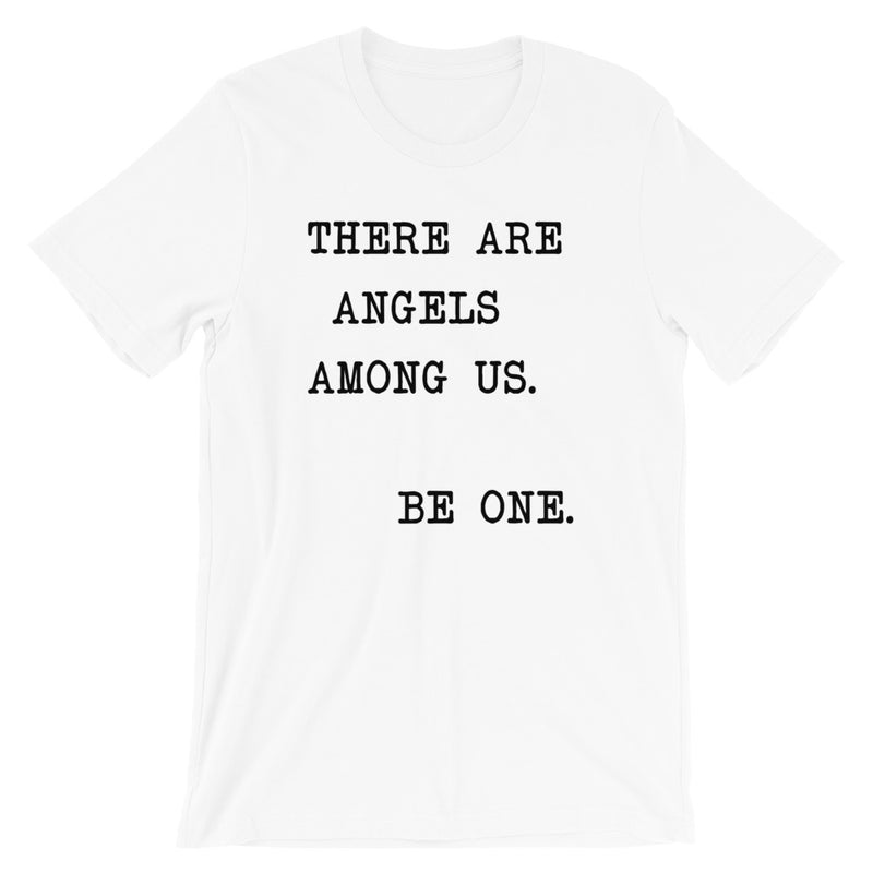 There Are Angels Among Us Short-Sleeve Unisex T-Shirt