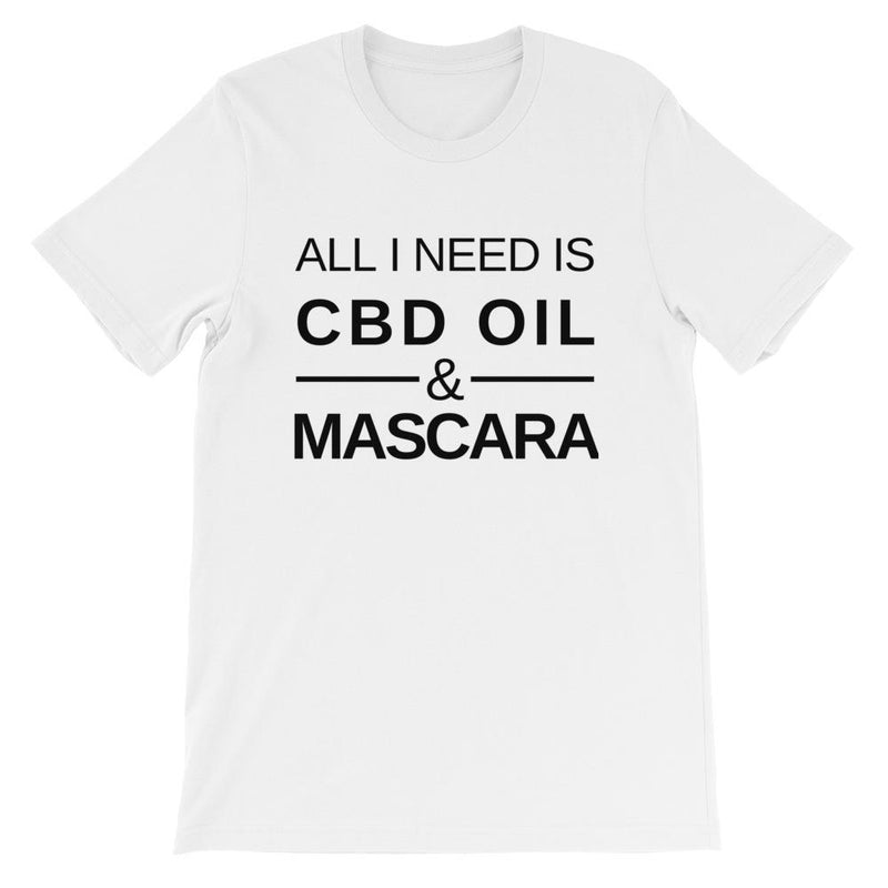 All I Need Is CBD Oil & Mascara Short-Sleeve Unisex   T-Shirt
