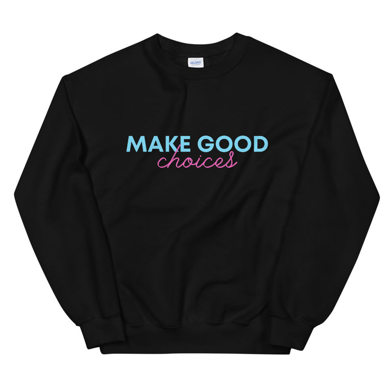 Make Good Choices Crewneck Sweatshirt