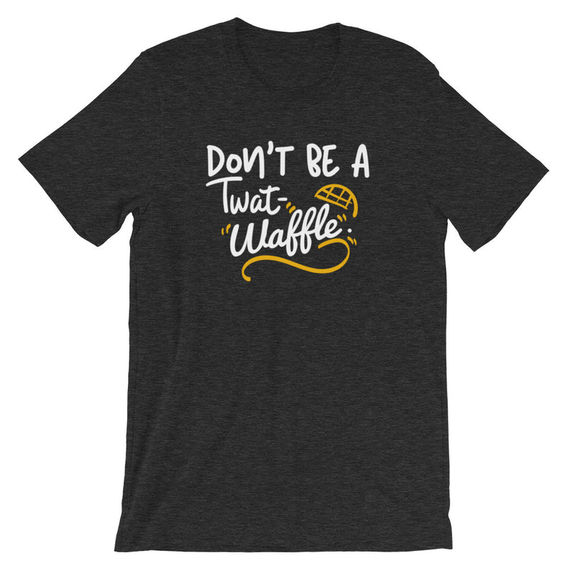 Don't Be A Twat-Waffle Short-Sleeve Unisex T-Shirt