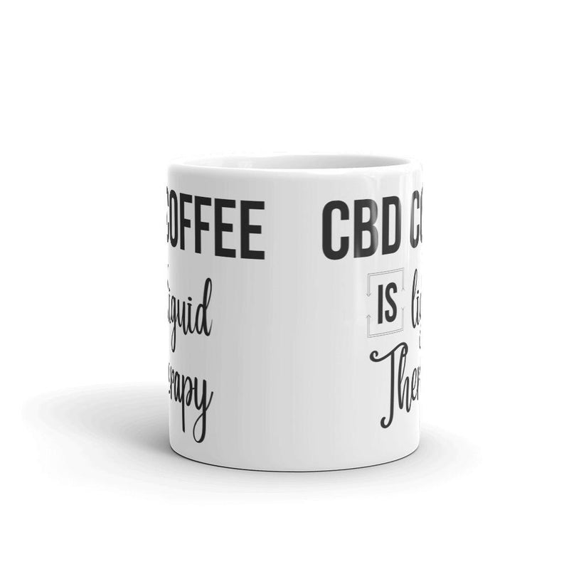 CBD Coffee Is Liquid Therapy CBD Oil Design Mug