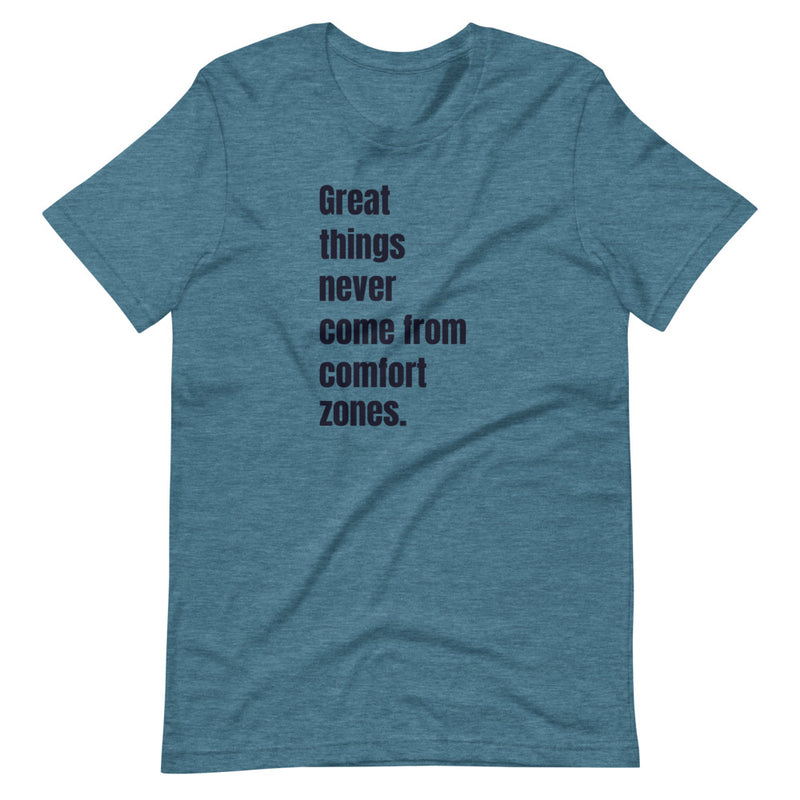 Great Things Never Come From Comfort Zones Short-Sleeve T-Shirt