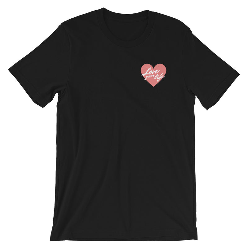 Love Your Life Short-Sleeve T-Shirt