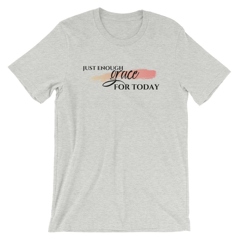 Just Enough Grace For Today Short-Sleeve T-Shirt
