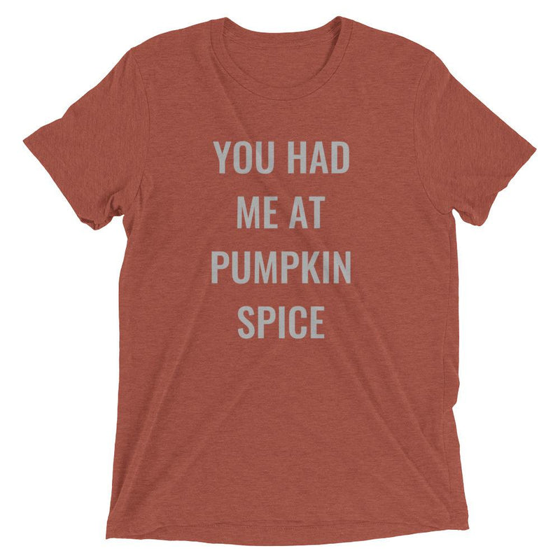 You Had Me At Pumpkin Spice Short Sleeve T-Shirt