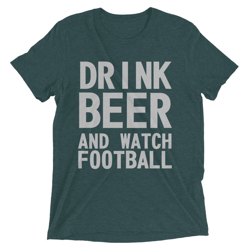 """Drink Beer And Watch Football"" Short Sleeve T-Shirt"