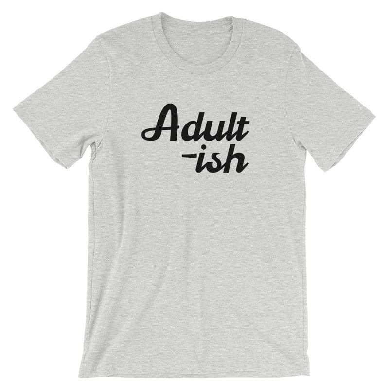 Adultish Short-Sleeve Unisex T-Shirt