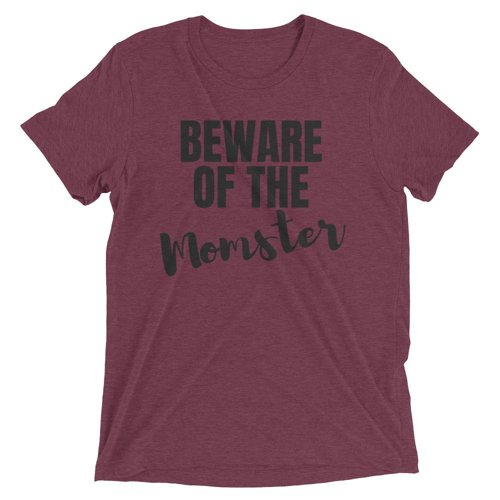 Beware Of The Momster Short sleeve t-shirt
