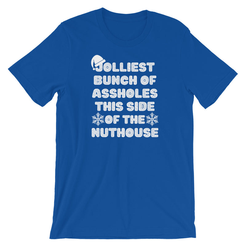 Jolliest Bunch Of Assholes This Side Of The Nuthouse Short-Sleeve Unisex T-Shirt