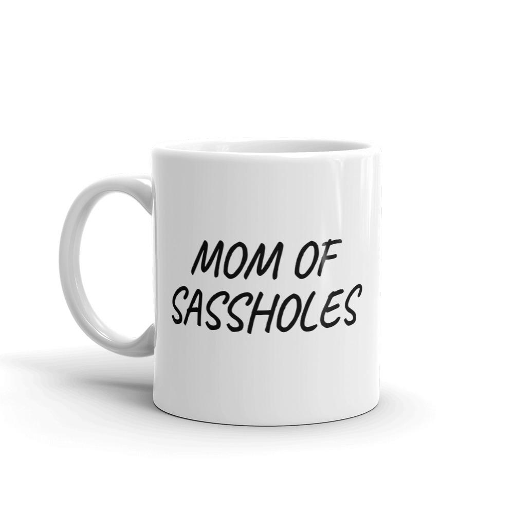 Mom Of Sassholes Coffee Mug