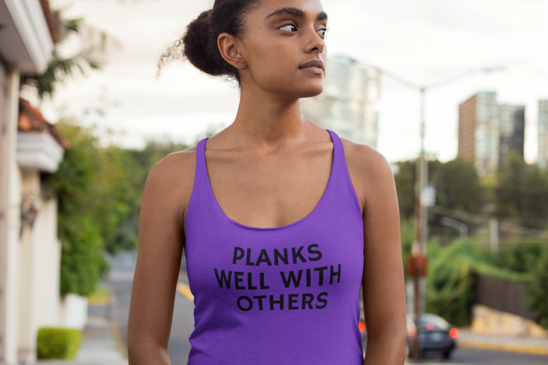 Planks Well With Others Women's Racerback Tank