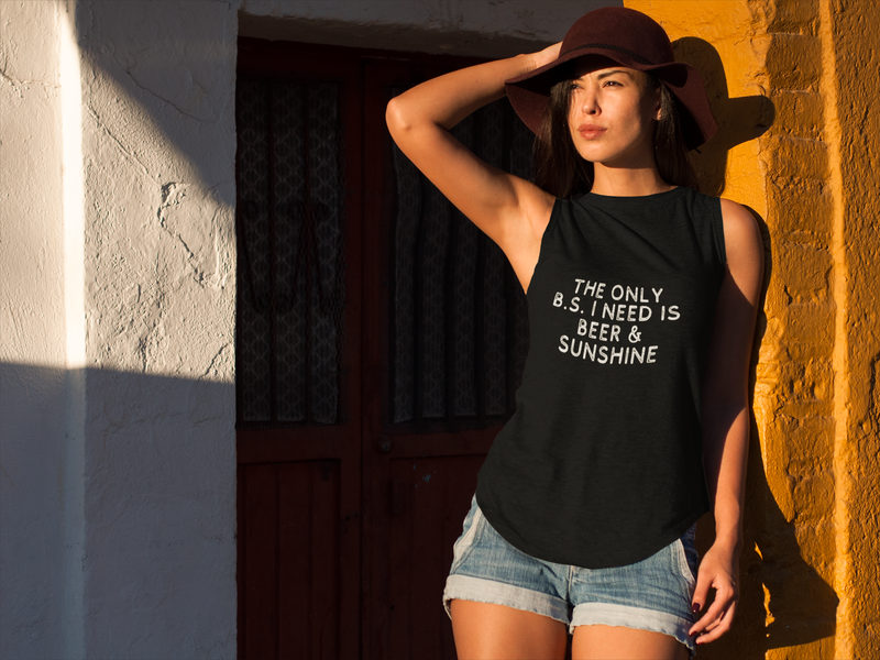 The Only B.S. I Need Is Beer & Sunshine Ladies' Muscle Tank