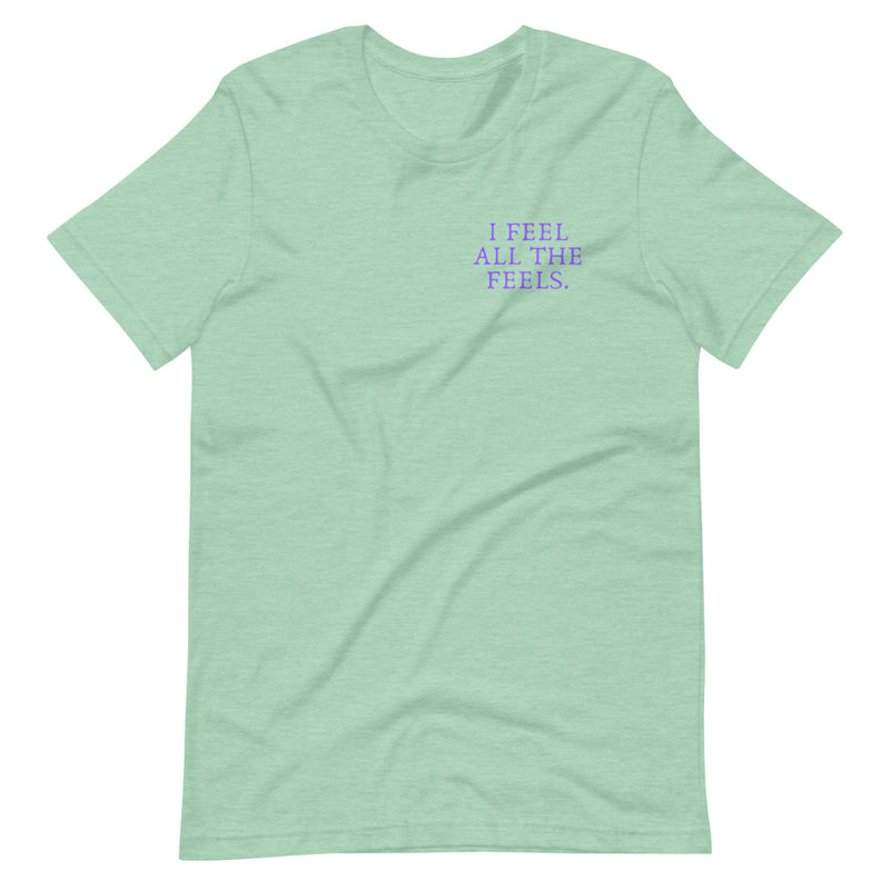 I Feel All The Feels Short-Sleeve T-Shirt