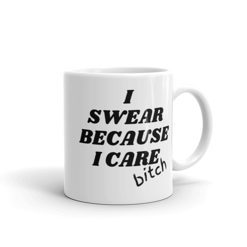 I Swear Because I Care Coffee Mug