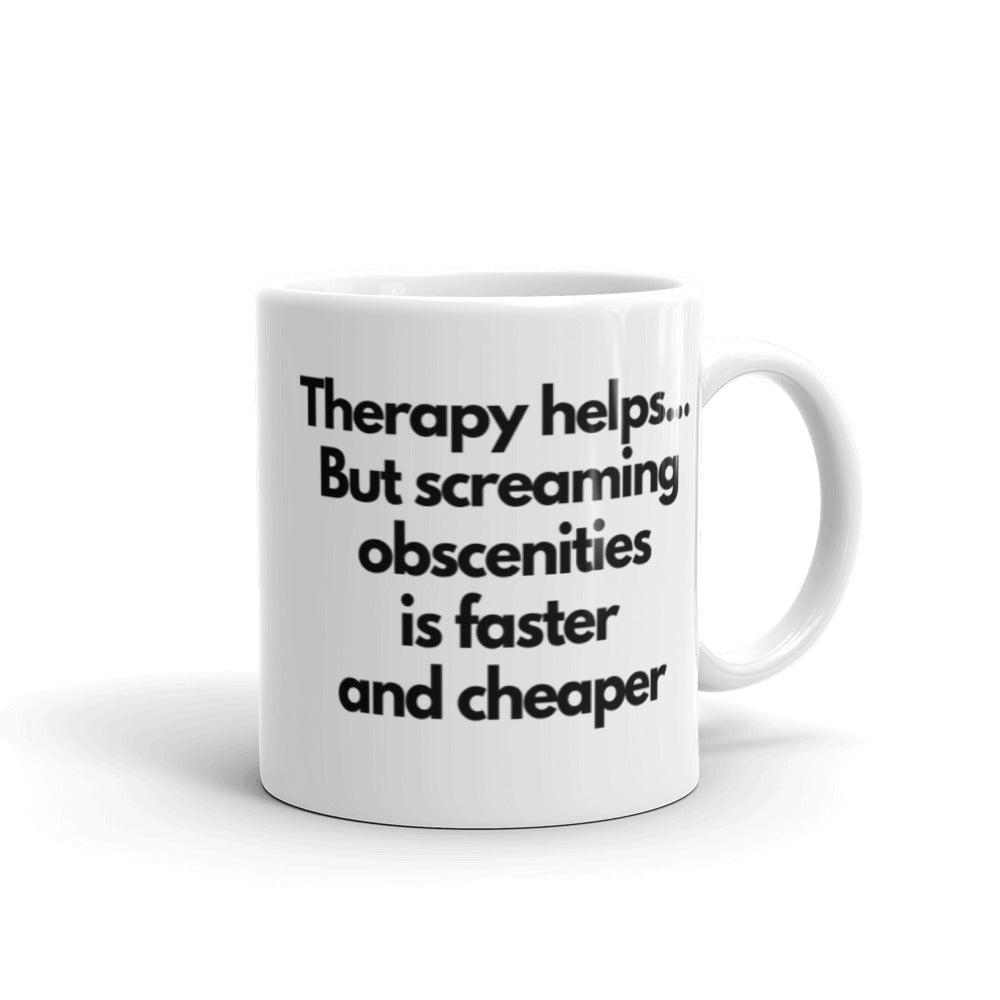 Screaming Obscenities Is My Therapy Coffee Mug