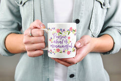 PURSUE WHAT IS MEANINGFUL Mug