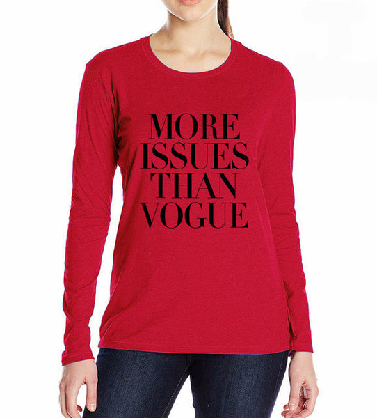 """More Issues Than Vogue"" T-shirt"