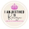 I Am Destined to Reign Boutique