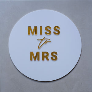 Acrylic Round Miss To Mrs Sign