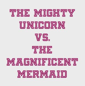 Unicorns Vs Mermaids