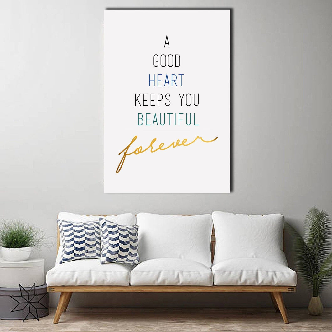 A good heart keeps you beautiful forever Framed Canvas Wall art Dinning room