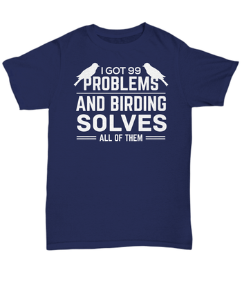 Birding Solves All Of Them birding birdnerd birdwatching