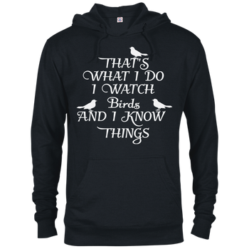 I Watch Birds And I Know Things 97200 Delta French Terry Hoodie birding birdnerd birdwatching