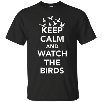 Keep Calm And Watch Birds  G200 Gildan Ultra Cotton T-Shirt birding birdnerd birdwatching
