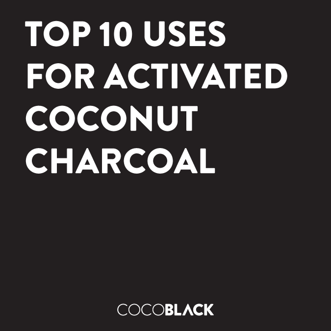 Top 10 Uses For Activated Coconut Charcoal