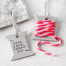 Load image into Gallery viewer, 'I'd Be A Mess Without You' Bobbin Keyring