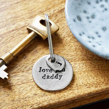 "Load image into Gallery viewer, Personalised ""Love You Daddy"" Pewter Keyring with Stainless Steel Split Ring"