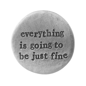 'Going To Be Just Fine' Pocket Coin