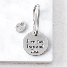 Load image into Gallery viewer, 'Love You Lots And Lots' Keyring