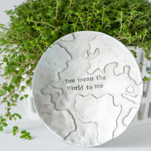 Load image into Gallery viewer, 'You Mean The World To Me' Trinket Dish