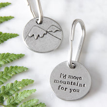 Load image into Gallery viewer, 'I'd Move Mountains For You' Keyring