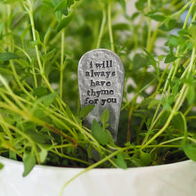 Load image into Gallery viewer, 'I Will Always Have Thyme For You' Plant Marker