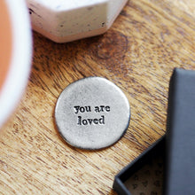 Load image into Gallery viewer, 'You Are Loved' Pocket Coin