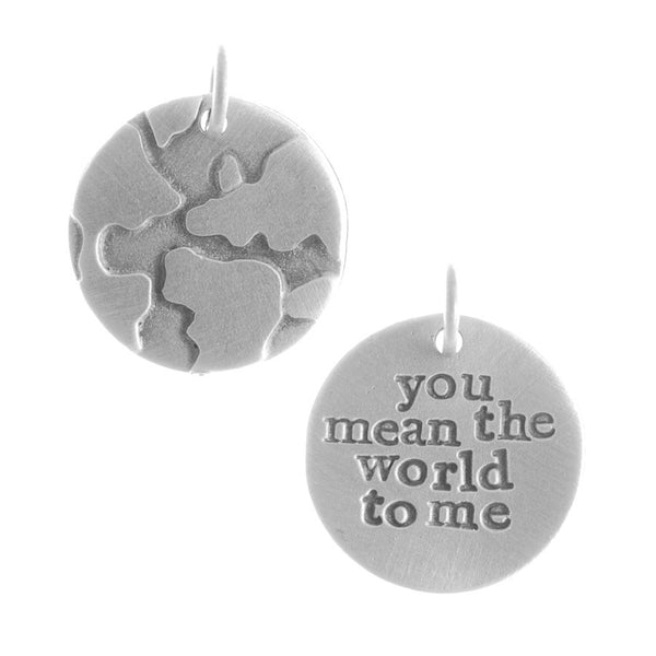 'You Mean The World To Me' Charm