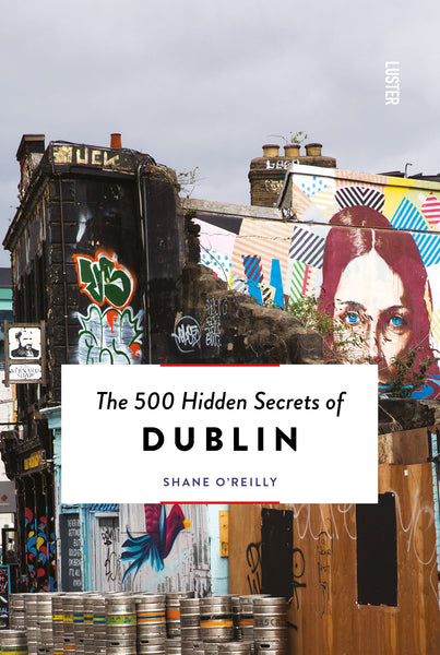 The 500 Hidden Secrets of Dublin