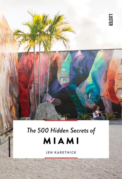 The 500 Hidden Secrets of Miami