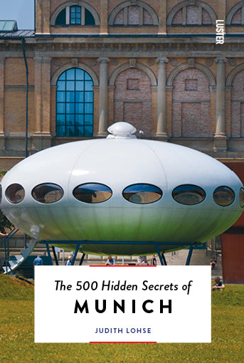 The 500 Hidden Secrets of Munich