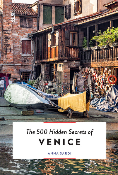 The 500 Hidden Secrets of Venice