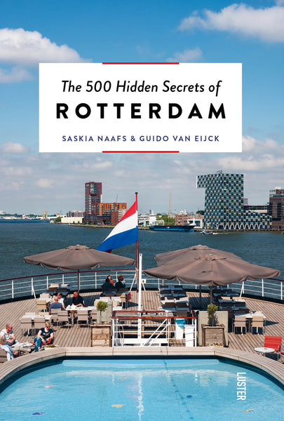 The 500 Hidden Secrets of Rotterdam