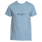 Certainty T-Shirt