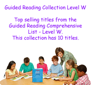 Guided Reading Collection Level W
