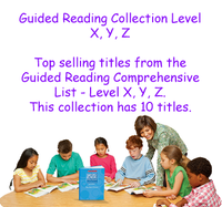 Guided Reading Collection Level X, Y, Z